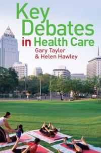 Key Debates in Health Care