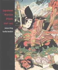 Japanese Warrior Prints, 1646-1905