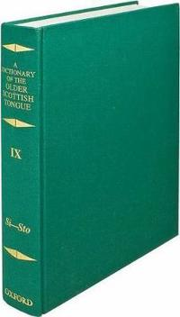 Dictionary of the Older Scottish Tongue from the Twelfth Century to the End of the Seventeenth