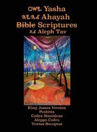 Yasha Ahayah Bible Scriptures Aleph Tav (Yasat) Large Print Study Bible (2nd Edition 2018)