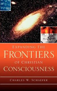 Expanding the Frontiers of Christian Consciousness