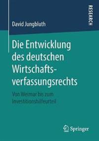 Die Entwicklung Des Deutschen Wirtschaftsverfassungsrechts