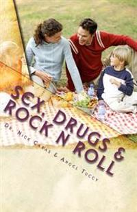 Sex, Drugs & Rock N Roll: 3 Keys for a Healthier Lifestyle