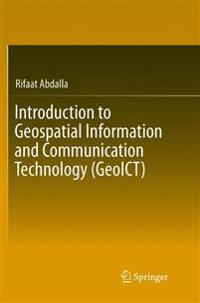 Introduction to Geospatial Information and Communication Technology
