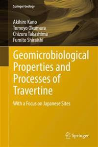 Geomicrobiological Properties and Processes of Travertine