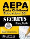 Aepa Early Childhood Education (36) Secrets Study Guide: Aepa Test Review for the Arizona Educator Proficiency Assessments