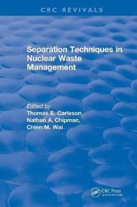 Revival: Separation Techniques in Nuclear Waste Management (1995)