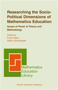 Researching the Socio-political Dimensions of Mathematics Education