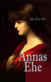 Annas Ehe (Vollst ndige Ausgabe)