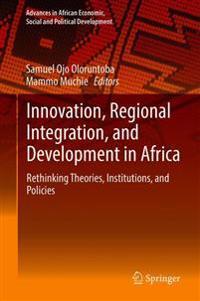 Innovation, Regional Integration, and Development in Africa