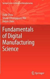 Fundamentals of Digital Manufacturing Science