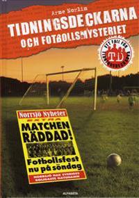 Tidningsdeckarna och fotbollsmysteriet