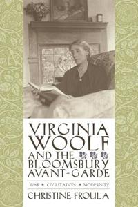 Virginia Woolf and the Bloomsbury Avant-Garde