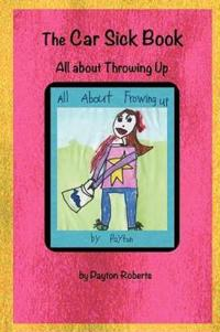 The Car Sick Book, All About Throwing Up