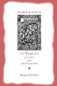 Maria De Zayas Tells Baroque Tales of Love and the Cruelty of Men