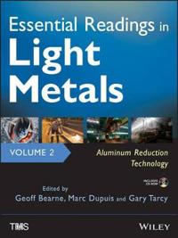 Essential Readings in Light Metals, Volume 2: Aluminum Reduction Technology [With CDROM]