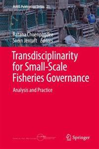 Transdisciplinarity for Small-Scale Fisheries Governance