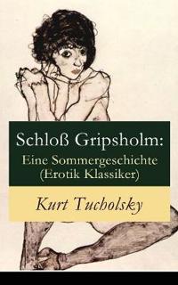 Schlo  Gripsholm: Eine Sommergeschichte (Erotik Klassiker)