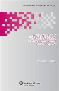 Challenge Disqualification Arbitrators in International Arbitration