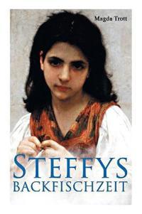 Steffys Backfischzeit (Vollst ndige Ausgabe)