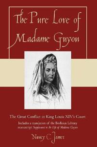 The Pure Love of Madame Guyon