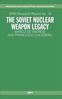The Soviet Nuclear Weapon Legacy