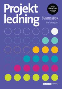 Projektledning Övningsbok upplaga 4