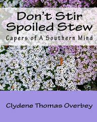 Don't Stir Spoiled Stew: Capers of a Southern Mind