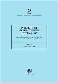 Intelligent Manufacturing Systems 1997