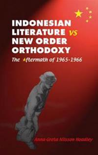 Indonesian Literature Vs. New Order Orthodoxy