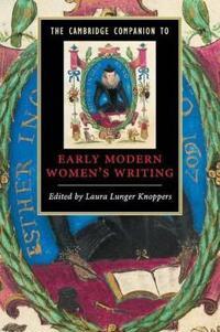 The Cambridge Companion to Early Modern Women's Writing