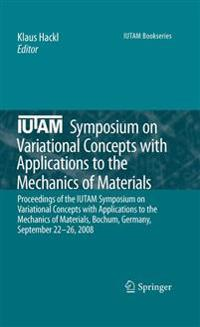 Iutam Symposium on Variational Concepts With Applications to the Mechanics of Materials