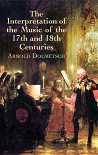 The Interpretation Of The Music Of The 17th And 18th Centuries