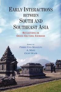 Early Interactions between South and Southeast Asia