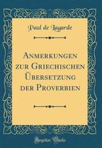 Anmerkungen Zur Griechischen Übersetzung Der Proverbien (Classic Reprint)