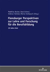 Flensburger Perspektiven Zur Lehre Und Forschung Fuer Die Berufsbildung: 20 Jahre Biat