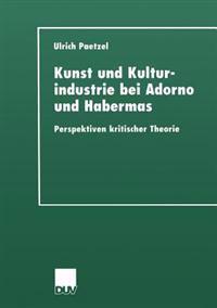 Kunst Und Kulturindustrie Bei Adorno Und Habermas