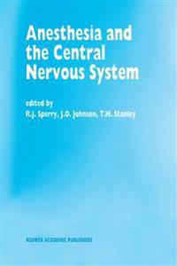 Anesthesia and the Central Nervous System