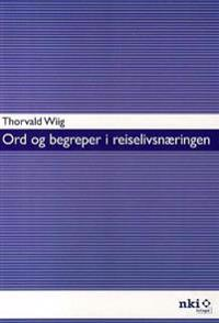 Ord og begreper i reiselivsnæringen - Thorvald Wiig pdf epub