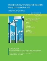 Plunkett's Solar Power, Wind Power & Renewable Energy Industry Almanac 2019
