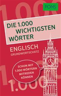 PONS Die 1.000 wichtigsten Wörter - Englisch Grundwortschatz