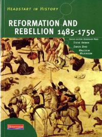 Headstart in history: reformation & rebellion 1485-1750