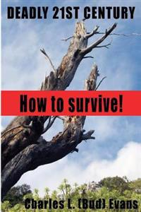Deadly 21st Century: How to Survive