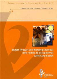 Expert Forecast on Emerging Chemical Risks Related to Occupational Safety and Health