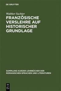 Franz�sische Verslehre Auf Historischer Grundlage