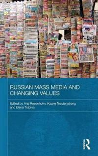 Russian Mass Media and Changing Values