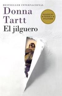 El Jilguero: (the Goldfinch--Spanish-Language Edition)