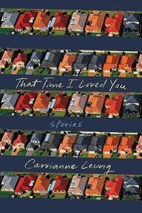 That Time I Loved You: A Novel in Stories