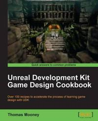 Unreal Development Kit Game Design Cookbook