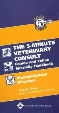 Five-Minute Veterinary Consult Canine and Feline Specialty Handbook